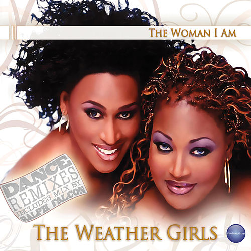 The Woman I Am - Dance Remixes de The Weather Girls