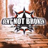 To Whom It May Concern von Bent Not Broken