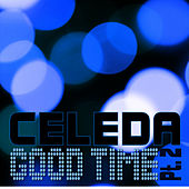 Good Time Pt.2 Remixes by Celeda