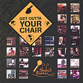 Get Outta Your Chair by Shahid Buttar