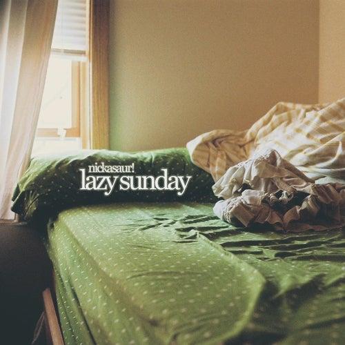 Lazy Sunday by Nickasaur!