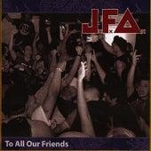 To All Our Friends de J.F.A.