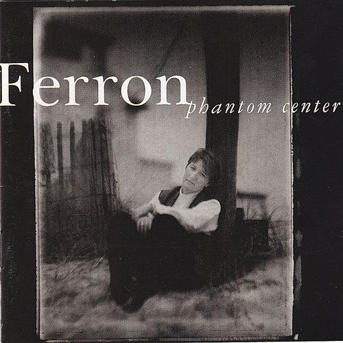 Phantom Center by Ferron