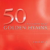 50 Golden Hymns Vol. 5 - The King of Love by Various Artists