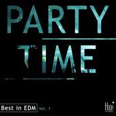 Party Time. Best in EDM, Vol. 1 de Various Artists