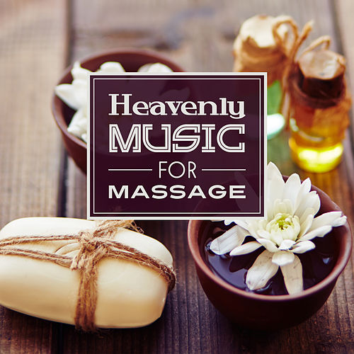 Heavenly Music for Massage by Massage Tribe