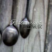 Restaurant Jazz Music by Restaurant Music