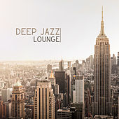 Deep Jazz Lounge by New York Jazz Lounge