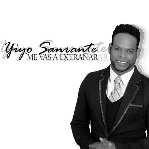 Me Vas a Extrañar by Yiyo Sarante