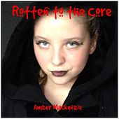 Rotten to the Core by Amber Mackenzie