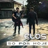 Só por Hoje by Elos