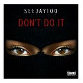 Don't Do It von Seejay100