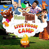 Gonoodle Presents: Moose Tube Live from Camp, Vol. 1 by Moose Tube