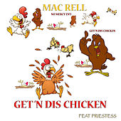 Get'n Dis Chicken by Mac Rell
