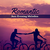 Romantic Jazz Evening Melodies by Smooth Jazz Park