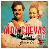 Gracias Por Todo (feat. Juan Gabriel) de Aida Cuevas