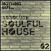 Nothing But... Soulful House, Vol. 2 - EP by Various Artists