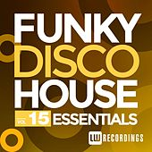 Funky Disco House Essentials, Vol. 15 - EP de Various Artists