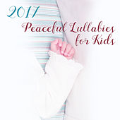 2017 Peaceful Lullabies for Kids by Smart Baby Lullaby