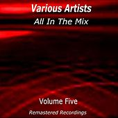All in the Mix Vol. 5 by Various Artists