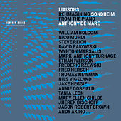 Liaisons: Re-Imagining Sondheim From The Piano von Anthony de Mare