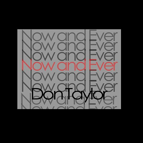 Now and Ever by Don Taylor