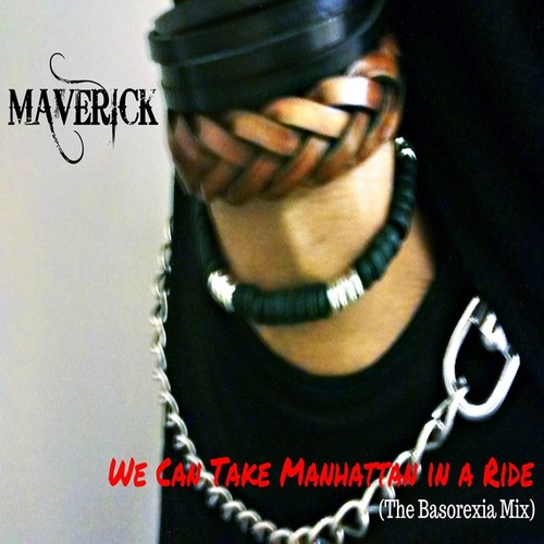 We Can Take Manhattan In a Ride (The Basorexia Mix) by Maverick Hill