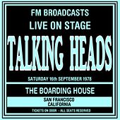 Live On Stage FM Broadcasts - The Boarding House 16th September 1978 di Talking Heads