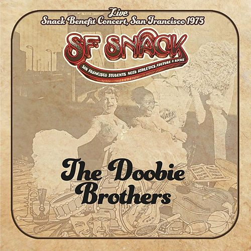 Live: Snack Benefit Concert, San Francisco 1975 by The Doobie Brothers