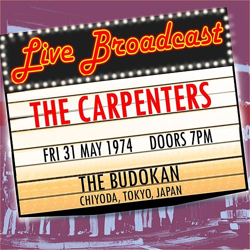 Live Broadcast 31st May 1974  The Budokan, Tokyo de Carpenters