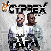 Clap For Papa (feat. Zoro) de Cyprex