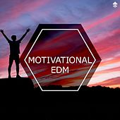 Motivational EDM by Various Artists