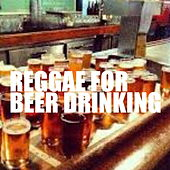 Reggae For Beer Drinking by Various Artists