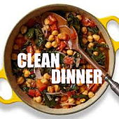 Clean Dinner by Various Artists