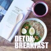 Detox Breakfast by Various Artists