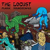 Plague Soundscapes by The Locust