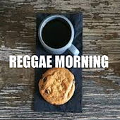 Reggae Morning by Various Artists