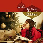 Have Yourself a Merry Little Christmas by Akiko
