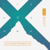 #Jesústeamo10 by John Ray