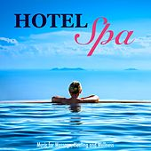 Hotel Spa Music for Massage, Healing and Wellness by S.P.A