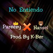 No Entiendo (feat. Hansel) by Pareezy
