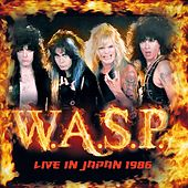 Live in Japan 1986 by W.A.S.P.