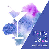 Party Jazz by Matt Michaels