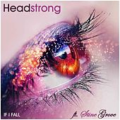 If I Fall (feat. Stine Grove) by Headstrong