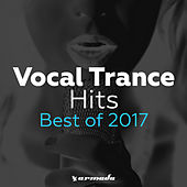 Vocal Trance Hits - Best Of 2017 by Various Artists