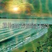 39 Home Warming Auras von Entspannungsmusik