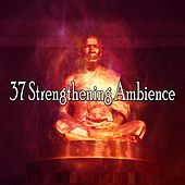 37 Strengthening Ambience de Meditación Música Ambiente