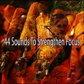 44 Sounds To Strengthen Focus by Yoga Workout Music (1)