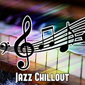 Jazz Chillout by Chillout Lounge