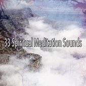 33 Spiritual Meditation Sounds von Lullabies for Deep Meditation